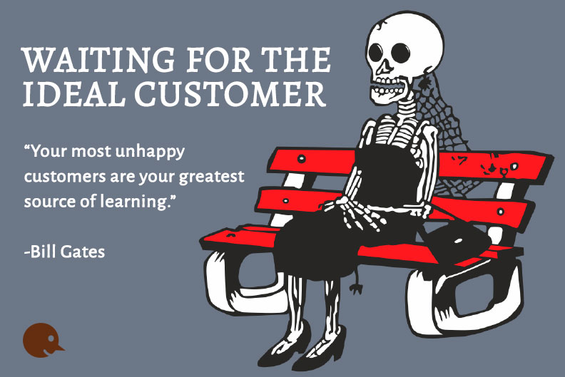 Waiting for the Ideal Customer